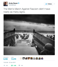 Memes, Fascism, and 🤖: Andy Swan  Follow  @AndySwan  The Men's March Against Fascism didn't have  nearly as many signs  RETWEETS LIKES  9,458  14,378  7:03 AM 23 Jan 2017  tR 9.5K I will leave this right here.....  Join The Right To Bear Arms community.