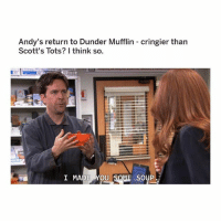 Memes, 🤖, and Soup: Andy's return to Dunder Mufflin cringier than  Scott's Tots? I think so.  I MADE YOU  SOUP  ㄩ full body cringe