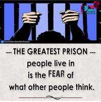 Face Book: ANGE  f FACE Book CoM DEVRANGE  THE GREATEST PRISON  people live in  is the FEAR  of  what other people think.