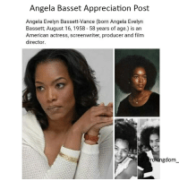 She's amazing! repost from @afrokingdom_ afrokingdom melanin blackbeauty blackisbeautiful africanamerican melaninonfleek melaninpoppin black blackandproud blackpride blackpower unapologeticallyblack blackisbeautiful blackexcellence blackdontcrack: Angela Basset Appreciation Post  Angela Evelyn Bassett-Vance (born Angela Evelyn  Bassett, August 16, 1958 58 years of age.) is an  American actress, screenwriter, producer and film  director.  rokihgdom She's amazing! repost from @afrokingdom_ afrokingdom melanin blackbeauty blackisbeautiful africanamerican melaninonfleek melaninpoppin black blackandproud blackpride blackpower unapologeticallyblack blackisbeautiful blackexcellence blackdontcrack