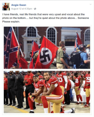 I applaud your unrelenting hypocrisy: Angie Swan  August 12 at 4:35pm  I have friends, real life friends that were very upset and vocal about the  photo on the bottom.. but they're quiet about the photo above... Someone  Please explain. I applaud your unrelenting hypocrisy