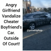 Cars, Memes, and Girlfriend: Angry  Girlfriend  Vandalize  Cheater  Boyfriends  Car.  Outside  Of Court!  @pmwhiphop I'll never understand destroying cars when relationship fails! 😩😩 @pmwhiphop