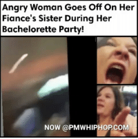 She's insane - *WARNING LANGUAGE* - FULL VIDEO AT PMWHIPHOP.COM LINK IN BIO: Angry Woman Goes on Her  Fiance's Sister During Her  Her  Goes Bachelorette Party!  NOW PMWHIPHOPCOM She's insane - *WARNING LANGUAGE* - FULL VIDEO AT PMWHIPHOP.COM LINK IN BIO