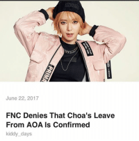 Memes, 🤖, and Aoa: Ani  June 22, 2017  FNC Denies That Choa's Leave  From AOA Is Confirmed  kiddy days Choa :((( . Source : Soompi