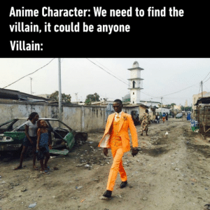 Jojo villains be like  By RoronoaMoJo | TW: Anime Character: We need to find the  villain, it could be anyone  Villain: Jojo villains be like  By RoronoaMoJo | TW