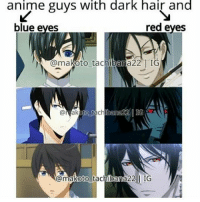 Memes, 🤖, and Red Eye: anime guys with dark hair and  red eyes  blue eyes  @makoto tachibana22 ITIG  @mak  bara 22  to ta  @makoto tachibana 22 IG Credit @makoto_tachibana22 .which group do you choose . . . . . . . . .