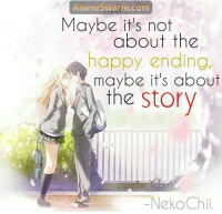 Animals, Memes, and Animal: Animes Warm com  Maybe its not  about the  happy ending,  maybe it's about  the Story  NekoCh Maybe :/ Anime: Your Lie in April  Carlo Kun as Kyou-chan
