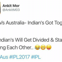 Ultimate Sad Truth 😕 rvcjinsta cricket ipl: Ankit Mor  @Ankit M03  Vs Australia- Indian's Got Tog  ndian's Will Get Divided & Sta  ng Each Other  Aus HIP 2017 Ultimate Sad Truth 😕 rvcjinsta cricket ipl