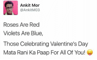 Jo Jo Celebrate Kar Raha Hai 😬 rvcjinsta valentines valentine love couple romance valentinesweekend: Ankit Mor  @Ankit M103  Roses Are Red  Violets Are Blue,  Those Celebrating Valentine's Day  Mata Rani Ka Paap For All Of You! Jo Jo Celebrate Kar Raha Hai 😬 rvcjinsta valentines valentine love couple romance valentinesweekend