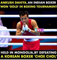 Boxing, Memes, and Boxer: ANKUSH DAHIYA, AN INDIAN BOXER  WON 'GOLD' IN BOXING TOURNAMENT  RVCJ  WWW.RVCJ.COM  HELD IN MONGOLIA,BY DEFEATING  A KOREAN BOXER 'CHOE CHOL' Congratulations! Champion! rvcjinsta