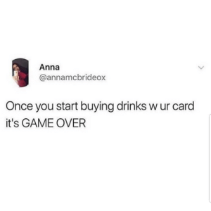 Lmaoo 💳💳💳😂😂 🔥 Follow Us 👉 @latinoswithattitude 🔥 latinosbelike latinasbelike latinoproblems mexicansbelike mexican mexicanproblems hispanicsbelike hispanic hispanicproblems latina latinas latino latinos hispanicsbelike: Anna  annamcbrideo  Once you start buying drinks w ur card  it's GAME OVER Lmaoo 💳💳💳😂😂 🔥 Follow Us 👉 @latinoswithattitude 🔥 latinosbelike latinasbelike latinoproblems mexicansbelike mexican mexicanproblems hispanicsbelike hispanic hispanicproblems latina latinas latino latinos hispanicsbelike