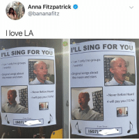 Anna, Love, and Memes: Anna Fitzpatrick Q  @bananafitz  I love LA  PLL SING FOR YOU  PLL SING FOR YOU  1 on 1 only (no groups  / events)  .1 on 1 only (no groups  / events)  Original songs about  the moon and stars  Original songs about  the moon and stars  . Never Before Heard  .I will pay you (15/hr)  Never Before Heard  I will pay you (15/hr)  I am Sean..  (607 )  am Sean  (607) And iiiiiii willllll alwayssssas loveeeee youuuuu