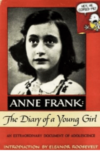 Anne Frank: ANNE FRANK  The Diary of a Young Gird  AN EXTRAORDINARY DOCUMENT OF ADOLESCENCE  INTRODUCTION BY ELEANOR ROOSEVELT