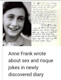 Anne Frank: Anne Frank wrote  about sex and risque  jokes in newly  discovered diary