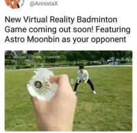 Soon..., Virtual Reality, and Game: @Annistax  New Virtual Reality Badminton  Game coming out soon! Featuring  Astro Moonbin as your opponent  LIVE  20,443 O24,908 5,969,923