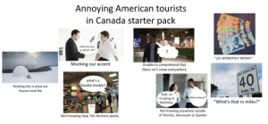 Annoying American Tourists in Canada Starter Pack: Annoying American Tourists in Canada Starter Pack