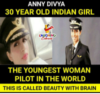 30 Years Old: ANNY DIVYA  30 YEAR OLD INDIAN GIRL  LAUGHING  Colowrs  THE YOUNGEST WOMAN  PILOT IN THE WORLD  THIS IS CALLED BEAUTY WITH BRAIN