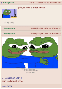 <p>How to make friends</p>: : Anonymous  11/05/17(Sun)14:25:16 No.40910345  googul, how 2 maek frens?  37 KB PNG  : Anonymous  11/05/17(Sun)14:28:39 No.40910422  Anonymous  11/05/17(Sun)14:28:46 No.40910424  1491255038995.jpg  92 KB JPG  22409 10345 (OP) #  yuo jusd maed uone  2240910463 <p>How to make friends</p>