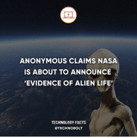 Apple, Dell, and Facts: ANONYMOUS CLAIMS NASA  IS ABOUT TO ANNOUNCE  EVIDENCE OF ALIEN LIFE  TECHNOLOGY FACTS  @TECHNOBOLT What do you think about this? Tag a friend! - Source: (mirror) http:-bit.ly-2u33ntA - fact technobolt technology tech apple iphone ipod ipad samsung s7 hp dell acer lenovo asus cool innovation inspirational microsoft windows mac osx awesome wow damn nice amazing oneplus smartphone phone