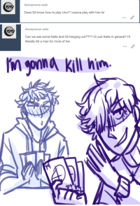 ask-art-student-prussia:  Gil's gonna be sent straight to the shadow realm: Anonymous said:  Does Gil know how to play Uno? I wanna play with him lol   Anonymous said:  Can we see some Katie and Gil hanging out???? Or just Katie in general? l'I  literally kill a man for more of her   n yonna kill hin ask-art-student-prussia:  Gil's gonna be sent straight to the shadow realm
