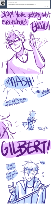 Target, Tumblr, and Anonymous: Anonymous said:  Does Prussia know how to play the broom in this AU?   MASH!  ヅ   GILBERT  heh  pkase dot  at me l ask-art-student-prussia:  i dont know if ive ever drawn a guiltier expression