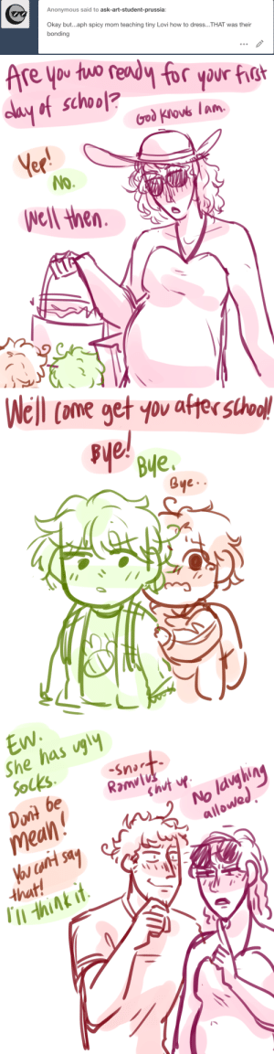 ask-art-student-prussia:  lovino is still the fashion police all these years later: Anonymous said to ask-art-student-prussia:  Okay but...aph spicy mom teaching tiny Lovi how to dress... THAT was their  bonding   elay of school?  ed  No   Well (one get yov after stho!  e.   Ew  She has ugly  mean  allowed,  that!  Il think if. ask-art-student-prussia:  lovino is still the fashion police all these years later
