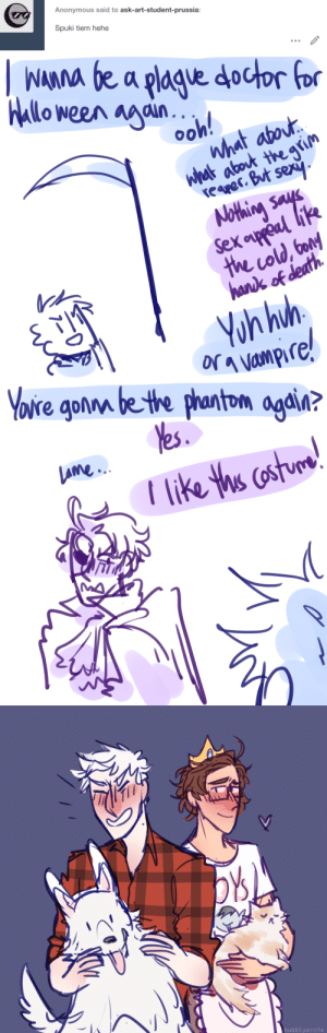ask-art-student-prussia:  im having trouble deciding their costumes this year but rod's def. gonna be the phantom during school hours bc………….nerdy music teacher: Anonymous said to ask-art-student-prussia:  Spuki tiem hehe   NAMA be a plagve doctor for  HAllo ween agaun  ooh!  What atout  what about the grim  reaer. But sexy  Nothing says  Sex oupreal like  the cold, bond  handk of dleath  Yoh huh  o Vampire!   Yovre gonm be the phantom again?  Yes  LAme.  like ths costurm!   рУ  bubblyernie ask-art-student-prussia:  im having trouble deciding their costumes this year but rod's def. gonna be the phantom during school hours bc………….nerdy music teacher