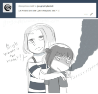 geographybasket:  Feliks doesn't do things for free. And her level of tsundereness is over 10000%(I'm really sorry, i saw this in my inbox and i couldn't resist): Anonymous said to geographybasket  Let Poland and the Czech Republic kiss ~ 3   right  Whele is  tho  moheyP  ssssseSSt7 geographybasket:  Feliks doesn't do things for free. And her level of tsundereness is over 10000%(I'm really sorry, i saw this in my inbox and i couldn't resist)