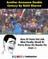 #RohitSharma #Hitman: Another Awesome Double  Century By Rohit Sharma  LAUGHING  Aisa Hi Hota Hai Jab  Bhai Finally Shadi Ki  Party Dene Ko Ready Ho  (  7  Jaye  K  2 O回㊧ /laughingcolours #RohitSharma #Hitman