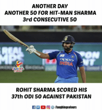 #RohitSharma #HitMan #AsiaCup2018 #IndVPak: ANOTHER DAY  ANOTHER 50 FOR HIT-MAN SHARMA  3rd CONSECUTIVE 50  INDIA  AUGHING  ROHIT SHARMA SCORED HIS  37th ODI 50 AGAINST PAKISTAN  回參/laughingcolours #RohitSharma #HitMan #AsiaCup2018 #IndVPak