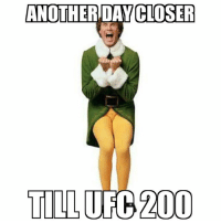 How i feel as each day gets closer - Nate: ANOTHER DAY CLOSER  TILL UFC 200 How i feel as each day gets closer - Nate
