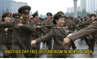 Dank, North Korea, and Free: ANOTHER DAY FREE OF TERRORISM IN NORTH KOREA Daily celebration to commence is in 10 minutes.  #partytime #noterrorism #safestcountry #mandatorydancing