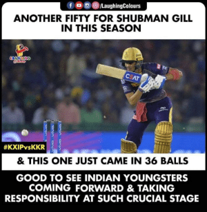 #ShubmanGill #IPL #KKRvKXIP: ANOTHER FIFTY FOR SHUBMAN GILL  IN THIS SEASON  & THIS ONE JUST CAME IN 36 BALLS  GOOD TO SEE INDIAN YOUNGSTERS  COMING FORWARD & TAKING  RESPONSIBILITY AT SUCH CRUCIAL STAGE #ShubmanGill #IPL #KKRvKXIP