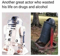 Another one gone...😳😩😂 WSHH: Another great actor who wasted  his life on drugs and alcohol Another one gone...😳😩😂 WSHH