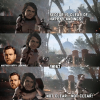 A new meme has been born. What did you think of the Battlefront 2 livestream and trailer?: ANOTHER HAPPY LANDING  SECTOR IS CLEAR OF  HAPPY LANDINGS  SWFACT  NOT CLEAR.. NOT CLEAR! A new meme has been born. What did you think of the Battlefront 2 livestream and trailer?