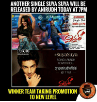 Memes, 🤖, and Mahesh Babu: ANOTHER SINGLE SUYA SUYA WILL BE  RELEASED BY ANIRUDH TODAY AT 7PM  #SUYASUYA  single out  TODAY @1PM  by aaninudhofficia  Suya Suya  SONG LAUNCH  TOMORROW  by Oanirudhofficial  7 PM  PAGE  WINNER TEAM TAKING PROMOTION  TO NEW LEVEL  RTA First song Mahesh babu Second song Samantha Third song Anirudh Next yevaru🙏 Anasuya Bharadwaj Garu all the best
