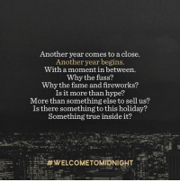 Another year comes to a close. Another year begins. #WelcomeToMidnight https://twloha.com/blog/welcome-midnight/: Another year comes to aclose.  Another year begins.  With a moment in between.  Why the fuss?  y the fame and fireworks?  Is it more than hype?  More than something else to sell us?  Is there something to this holiday?  Something true inside it?  Another year comes to a close. Another year begins. #WelcomeToMidnight https://twloha.com/blog/welcome-midnight/