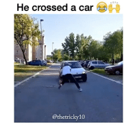 Cars, Dude, and Memes: ANPA  He crossed a car  g.  @thetricky10 This dude broke car's tires 😂🔥 (Peep the end 😂) Tag someone who you would break like this 😂👇🏽 - Follow @Sportzmixes for more! 🏀