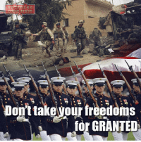 Memes, Soldiers, and Army: ANS  TER  OME RTRST  Don't takevour freedoms  for GRANTED Our veterans sacrificed their lives for our freedoms! Don't take them for GRANTED! World War I - 116,516 deaths World War II - 405,399 deaths Korean War - 36,574 deaths Vietnam Conflict - 58,220 deaths Persian Gulf War - 383 deaths Operation Enduring Freedom (OEF) 2,352 deaths Operation Iraqi Freedom (OIF) 4,486 deaths Operation New Dawn (OND) 66 deaths Let the Fallen soldiers be remembered forever! We have lost enough heroes on foreign soil! But seems like it's never going to stop! After 4,486 U.S. soldiers died in Iraq and 2,352 U.S. soldiers died in Afghanistan, 1 million U.S. soldiers wounded in both wars, a new group like ISIL now causes havoc in the Middle East. Our soldiers take the responsibility of the actions of our government and fight for the American people. They fight for our country and for a better life for all the Americans. Not just one day a year. But every day! So, do not thank a vet today! BUT thank a vet Today, Tomorrow and Every day! veteranscomefirst veterans_us Veterans Usveterans veteransUSA SupportVeterans Politics USA America Patriots Gratitude HonorVets thankvets supportourtroops semperfi USMC USCG USAF Navy Army military godblessourmilitary soldier holdthegovernmentaccountable RememberEveryoneDeployed Usflag StarsandStripes