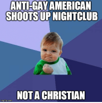 Dodged a bullet: ANT -GAY AMERICAN  SHOOTS UP NIGHTCLUB  NOT A CHRISTIAN  inngflip.com Dodged a bullet
