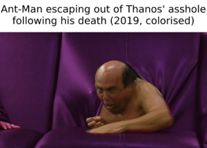 Escaping: Ant-Man escaping out of Thanos' asshole  following his death (2019, colorised)
