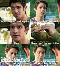 + i never thought i'd see the day my otp broke up....stiles+roscoe forever 😭😭😭: ant you to have it  You know you can keep the No  Jeep.  @TEEN WOLF BOYS S /ig  Oh. Stiles.  These arent the keys to the  Jeep.  Well ihak  one to your house  Animal Clinic the  Chine copies secretty  Sheriffs station.  made. So + i never thought i'd see the day my otp broke up....stiles+roscoe forever 😭😭😭