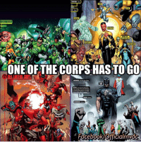 ANTEAMICORPS  ONE OF THE CORPS HAS TO GO  Facebook/OfficialmvdC One has to go! Who gets eliminated? Green lanterns? Sinestro crop? Red Lantern? Black lanterns? -X