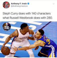 If you don't get the Twitter reference: basically Stephen Curry is more efficient & does more or the same amount as Westbrook with less. He is implying Steph is way better than Russ. AGREE OR DISAGREE? - - Tags: #nba #basketball #debate #steph #stephcurry #stephencurry #argue #warriors #goldenstatewarriors #okc #thunder #westbrook: Anthony F. Irwin  @AnthonylrwinLA  Steph Curry does with 140 characters  what Russell Westbrook does with 280  NEVER  STOPS If you don't get the Twitter reference: basically Stephen Curry is more efficient & does more or the same amount as Westbrook with less. He is implying Steph is way better than Russ. AGREE OR DISAGREE? - - Tags: #nba #basketball #debate #steph #stephcurry #stephencurry #argue #warriors #goldenstatewarriors #okc #thunder #westbrook