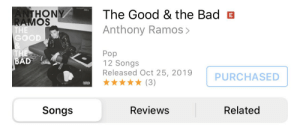 bong bong https://t.co/J8QgFaSLfD: ANTHONY  RAMOS  THE  204  The Good & the Bad B  Anthony Ramos>  GOOD  THE  BAD  Роp  12 Songs  Released Oct 25, 2019  PURCHASED  (3)  Reviews  Related  Songs bong bong https://t.co/J8QgFaSLfD