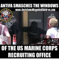 Antifa breaks the windows down in the Marine Recruiting off in Berkeley, CA.: ANTIFA SMASCHES THE WINDOWS  de BeWWw.UnclesamsMisquidedChildren.com  Est.  1775  ed  MARINES  THE EPROUD  SHARE  OF THE US MARINE CORPS  RECRUITING OFFICE Antifa breaks the windows down in the Marine Recruiting off in Berkeley, CA.
