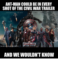 Love this 😂 Via @comic.book.memes civilwar marvelcivilwar ironman captainamerica blackpanther falcon mcu avengers avenger funny joke superhero superheroes heroes meme memes funnymemes funnymeme comicbookmemes comicmemes marvel marvelcomics marvelmemes: ANTMAN COULD BEIN EVERY  SHOT OF THE CIVILWAR TRAILER  ARE YOU  W HOSE SIDE  O N  MARNE  Via Comic Book Meme  IG  AND WE WOULDN'T KNOW Love this 😂 Via @comic.book.memes civilwar marvelcivilwar ironman captainamerica blackpanther falcon mcu avengers avenger funny joke superhero superheroes heroes meme memes funnymemes funnymeme comicbookmemes comicmemes marvel marvelcomics marvelmemes