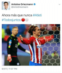 Memes, Manchester United, and United: Antoine Griezmann  AntoGriezmann  Ahora mas que nunca  #Atleti  Todosjuntos  Plus  6/1/17, 11:37 PM Now more than ever.... Atleti AllTogether Tag a Manchester United Fan