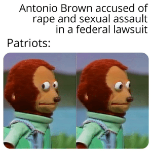 Nfl, Patriotic, and Rape: Antonio Brown accused of  rape and sexual assault  in a federal lawsuit  Patriots: innocent until proven guilty