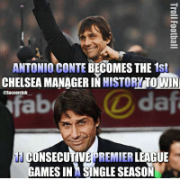 New special one...: ANTONIO CONTE BECOMES THE  1st  CHELSEA MANAGER IN HISTORYiTOWIN  @Soccerclub  ab  T CONSECUTIVE PREMIER  LEAGUE  GAMES IN SINGLESEASON New special one...